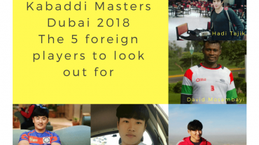 Kabaddi Masters Dubai 2018 - The 5 foreign players to look out for